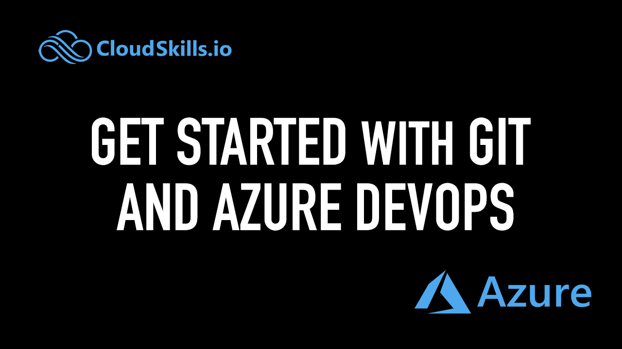 Getting Started with Git and Azure DevOps: The Ultimate Guide